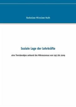 Soziale Lage der Lehrkräfte - Huth, Radoslaw M.