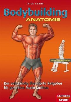 Bodybuilding Anatomie (eBook, ePUB) - Evans, Nick