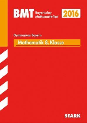 bayerischer mathematiktest bmt 2016 gymnasium 8