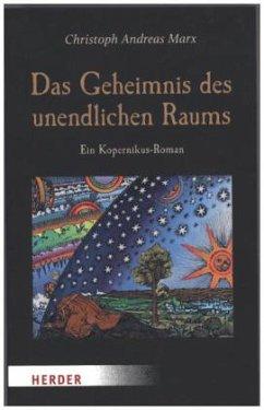 Das Geheimnis des unendlichen Raums - Marx, Christoph A.