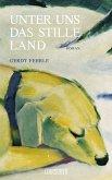 Unter uns das stille Land (eBook, ePUB)