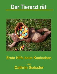 Der Tierarzt rät - Erste Hilfe beim Kaninchen (eBook, ePUB)