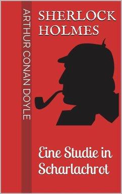 Sherlock Holmes - Eine Studie in Scharlachrot (eBook, ePUB) - Doyle, Arthur Conan
