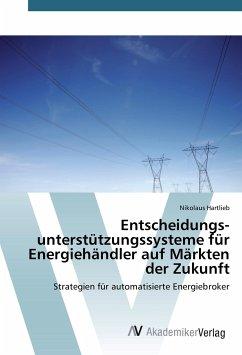 Entscheidungsunterstützungssysteme für Energiehändler auf Märkten der Zukunft