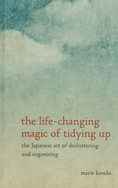 the life changing magic of tidying up the japanese art of decluttering and von marie kondo. Black Bedroom Furniture Sets. Home Design Ideas