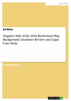 Negative Side of the 401k Retirement Plan.Background, Literature Review and Legal Case Study