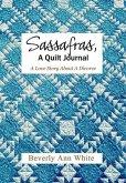 Sassafras, a Quilt Journal: A Love Story about a Divorce