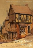 Steep, Strait and High: Ancient Houses of Central Lincoln