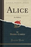Alice: An Adultery (Classic Reprint)