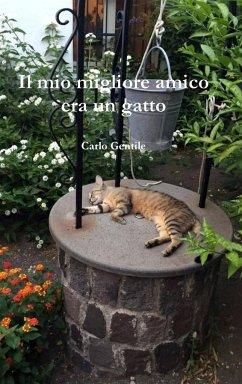 Il mio migliore amico era un gatto - Gentile, Carlo