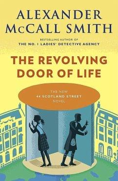 The Revolving Door of Life - Smith, Alexander Mccall