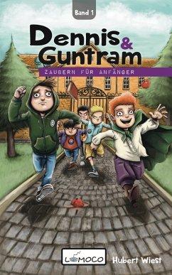 Dennis und Guntram - Zaubern für Anfänger (Band1) (eBook, ePUB) - Wiest, Hubert