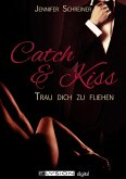 Catch and Kiss (eBook, ePUB)