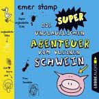 Die super unglaublichen Abenteuer vom kleinen Schwein / Tagebuch vom kleinen Schwein Bd.2 (MP3-Download)