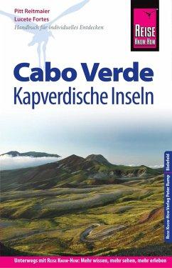 Reise Know-How Reiseführer Cabo Verde - Kapverdische Inseln (eBook, PDF) - Reitmaier, Pitt; Fortes, Lucete