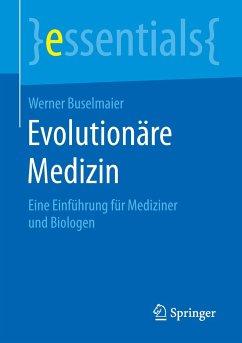 Evolutionäre Medizin - Buselmaier, Werner
