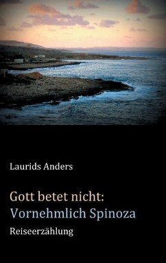Gott betet nicht: Vornehmlich Spinoza - Anders, Laurids