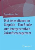 Drei Generationen im Gespräch - Eine Studie zum intergenerativen Zukunftsmanagement