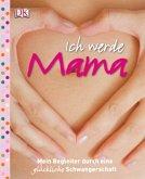 Ich werde Mama (Mängelexemplar)