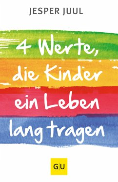 Vier Werte, die ein Kind ein Leben lang tragen (eBook, ePUB) - Juul, Jesper