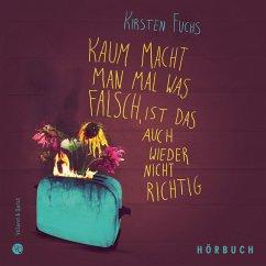 Kaum macht man mal was falsch, ist das auch wieder nicht richtig (MP3-Download) - Fuchs, Kirsten