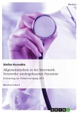 Allgemeinmedizin in der Steiermark: Netzwerke niedergelassener Hausärzte. Evaluierung zur Primärversorgung 2014 (eBook, ePUB)