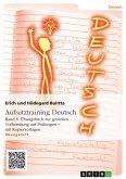 Aufsatztraining Deutsch - Band 6: Übungsbuch zur gezielten Vorbereitung auf Prüfungen - mit Kopiervorlagen (eBook, ePUB)