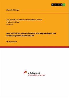 Das Verhältnis von Parlament und Regierung in der Bundesrepublik Deutschland (eBook, ePUB)