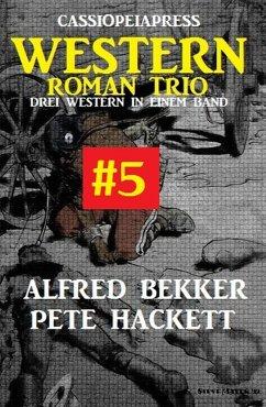 Cassiopeiapress Western Roman Trio #5 (eBook, ePUB)