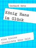 König Hans im Glück (eBook, ePUB)
