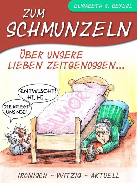 Beliebt Bevorzugt Zum Schmunzeln (eBook, ePUB) von Elisabeth G. Beyerl - Portofrei @NY_79