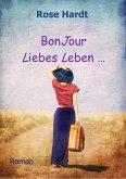 BonJour Liebes Leben ... (eBook, ePUB)