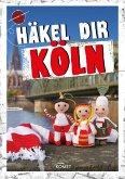 Häkel dir Köln (eBook, ePUB)