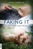 Faking it - Alles nur ein Spiel / Losing it Bd.2 (eBook, ePUB)