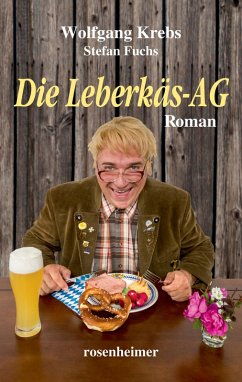 Die Leberkäs-AG (eBook, ePUB) - Krebs, Wolfgang; Fuchs, Stefan