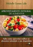 Aproveitamento Integral de Alimentos (eBook, ePUB)