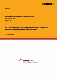 DCF-Verfahren und Multiplikatormethode. Schwächen bei Unternehmensbewertungsverfahren (eBook, ePUB)