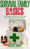 The Prepper's Emergency First Aid & Survival Medicine Handbook (Survival Family Basics - Preppers Survival Handbook Series) (eBook, ePUB)