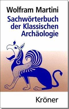 Sachwörterbuch der Klassischen Archäologie (eBook, PDF) - Martini, Wolfram