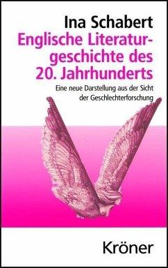 Englische Literaturgeschichte des 20. Jahrhunderts (eBook, PDF) - Schabert, Ina
