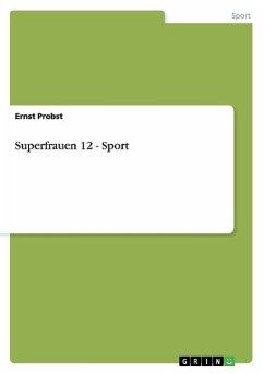 Superfrauen 12 - Sport