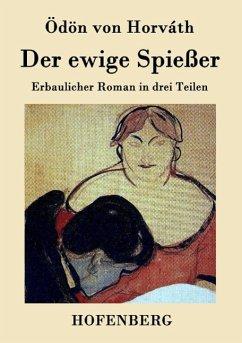 Der ewige Spießer - Ödön von Horváth