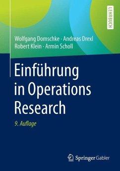 Einführung in Operations Research - Domschke, Wolfgang; Drexl, Andreas; Klein, Robert; Scholl, Armin