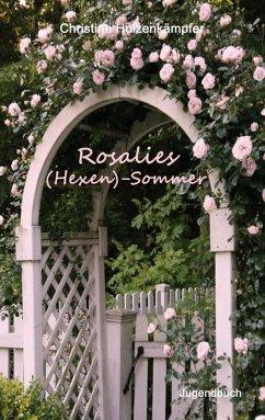 Rosalies (Hexen)-Sommer (eBook, ePUB) - Holzenkämpfer, Christine