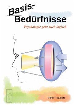 Basisbedürfnisse (eBook, ePUB) - Trauberg, Peter