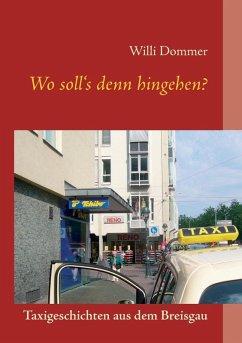 Wo soll's denn hingehen? (eBook, ePUB) - Dommer, Willi