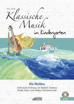 Klassische Musik im Kindergarten - Die Moldau - Schuh, Karin