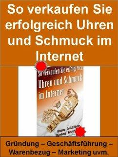 So verkaufen Sie erfolgreich Schmuck Und Uhren im Internet (eBook, ePUB) - Wilde, Markus