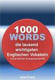 1000 WORDS die tausend wichtigsten Englischen Vokabeln mit einfacher Aussprachehilfe (eBook, ePUB)