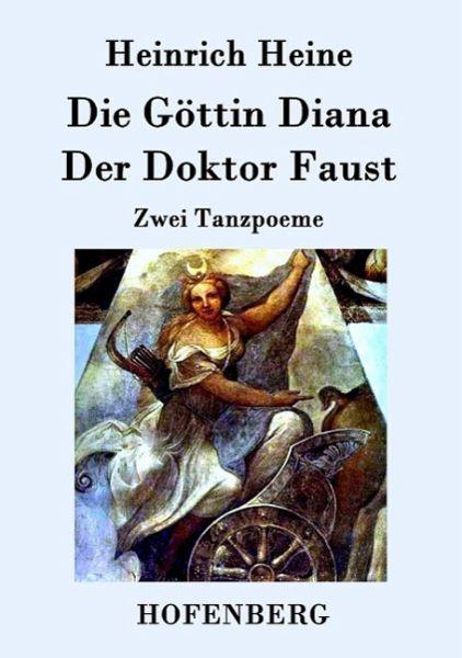 Die Göttin Diana / Der Doktor Faust - Heinrich Heine